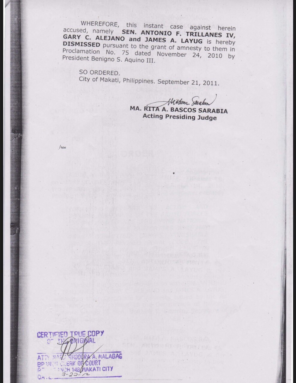 DISMISSED. Makati RTC Branch 148 dismissed the coup charges against Trillanes in September 2011.