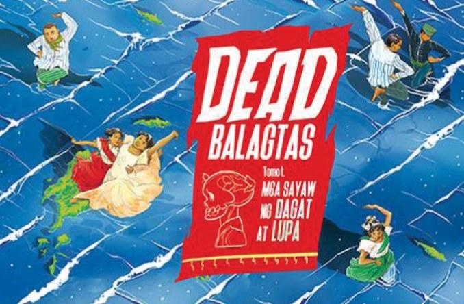 2017 WINNER. Dead Balagtas, Tomo 1: Mga Sayaw ng Dagat at Lupa won two awards: Best Graphic Literature and Best Book Design. Photo courtesy of Manila Book Development Board