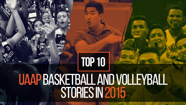 UNFORGETTABLE. Championship seasons by Ateneo and FEU plus a coaching carousel are just 3 of the top 10 UAAP stories in 2015.