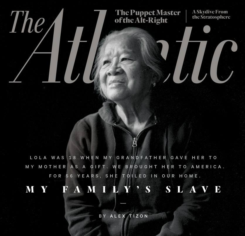 GRIPPING STORY. Philippine-born journalist Alex Tizon's posthumous story on her family's slave appears on the cover of the June 2017 issue of The Atlantic. Photo from The Atlantic