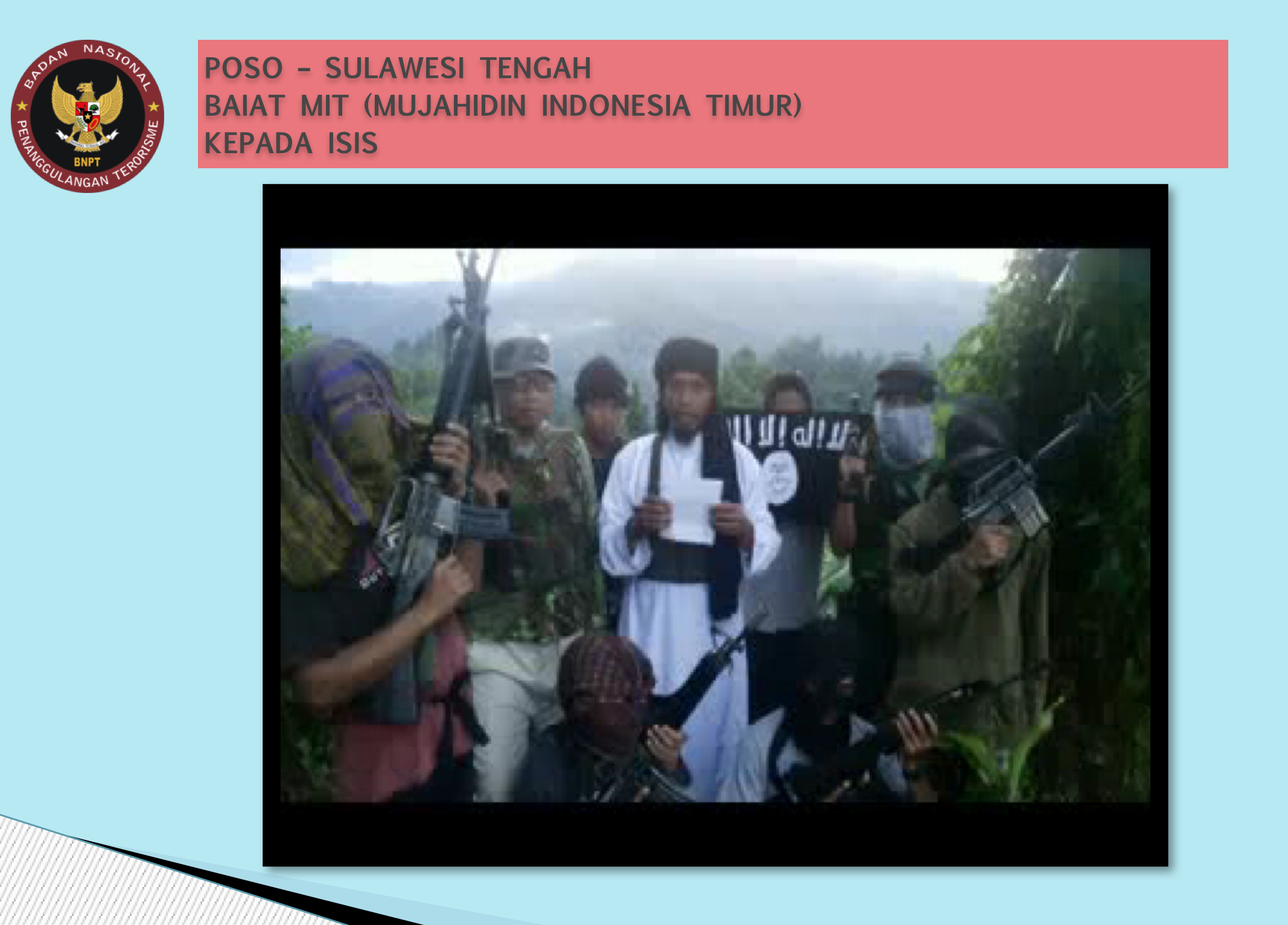 DIBAI'AT. Kelompok Mujahidin Indonesia Timur dibai'at kepada ISIS. Sumber: BNPT