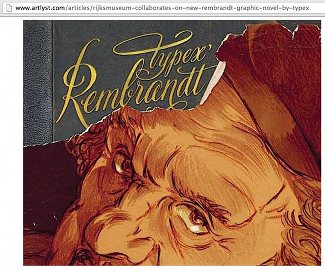 DARK TIMES, DARK MAN. 'Rembrandt' by comic book artist Typex shows the painter as you've never seen him before: cantankerous, obsessive, and unfaithful. Image from www.artlyst.com