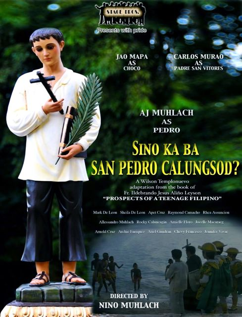 STILL LOOKING FOR A Pedro Calungsod. The poster of the Nino Muhlach-directed Calungsod biopic.